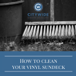 How to Clean Your Vinyl Sundeck - When and how to clean your vinyl deck to keep it looking great longer.