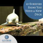10 surefire signs you need a new deck - Citywide Sundecks Blog