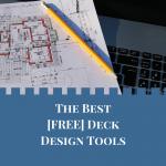 Best (FREE) Deck Design Tools