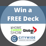 Citywide Sundecks deck giveaway with Global BC and the BC home and garden show