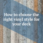 Guide to choosing the right vinyl style for your deck | Citywide Sundecks